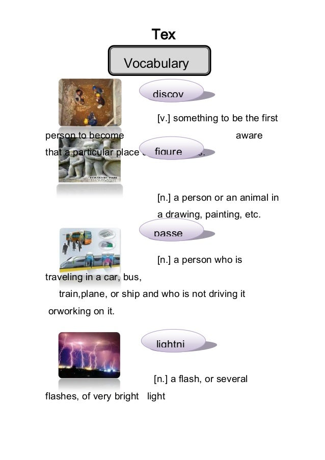 Tex -  Vocabulary t1 discov er [v.] something to be the first person to become  aware  that a particular place or thing ex...