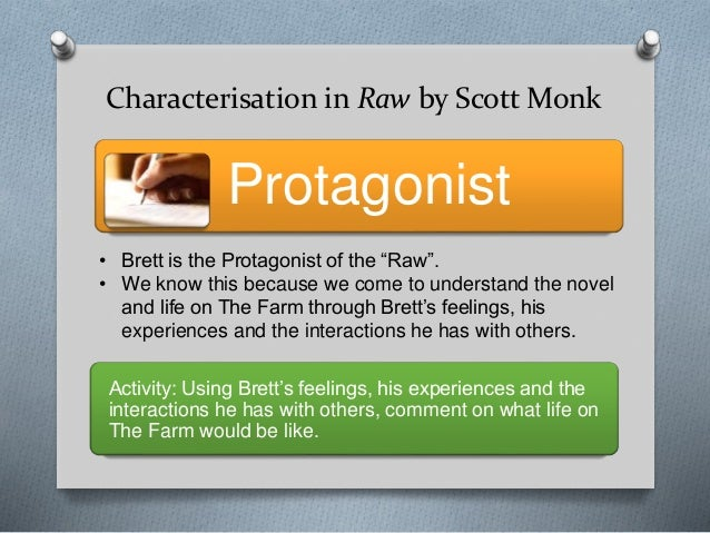 essay on raw by scott monk Raw, written by scott monk is a simple, yet thought provoking book exploring the  themes of teenage rebellion, its effect on institutionalization the story revolves.
