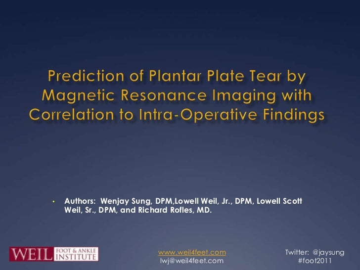 Prediction of Plantar Plate Tear by Magnetic Resonance Imaging with Correlation to Intra-Operative Findings <br /><ul><li>...