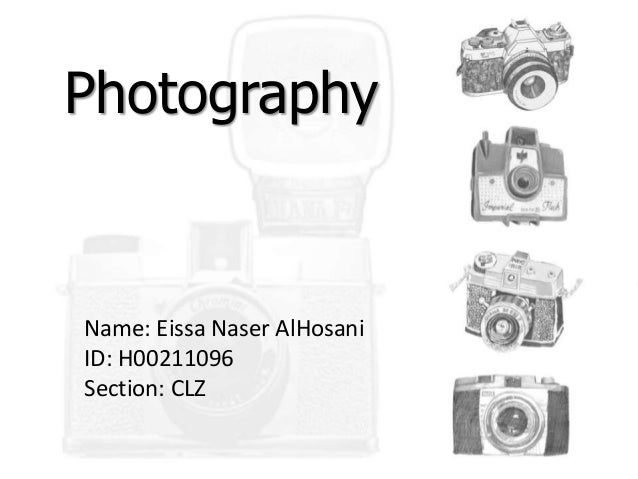 PhotographyName: Eissa Naser AlHosaniID: H00211096Section: CLZ