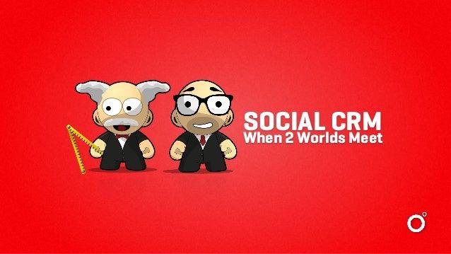 SOCIAL CRMWhen 2 Worlds Meet