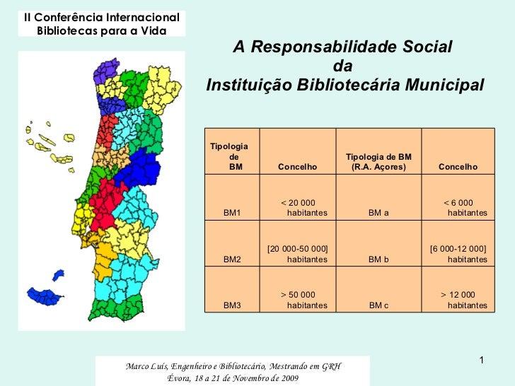 A Responsabilidade Social  da  Instituição Bibliotecária Municipal II Conferência Internacional Bibliotecas para a Vida Ma...