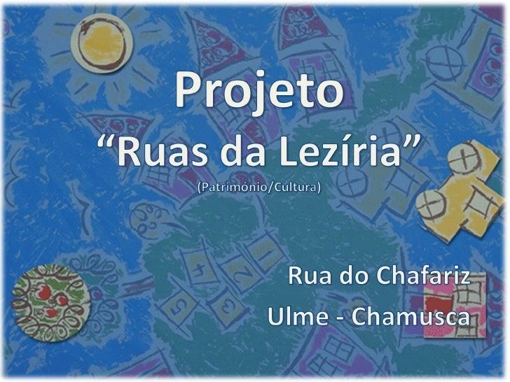 """-Olá!!! Somos os alunos da EB1 deUlme e estamos a participar noProjeto """"Ruas da Lezíria"""" com a ruada nossa escola… através..."""