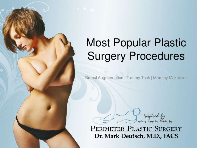 Most Popular Plastic Surgery Procedures Breast Augmentation   Tummy Tuck   Mommy Makeover