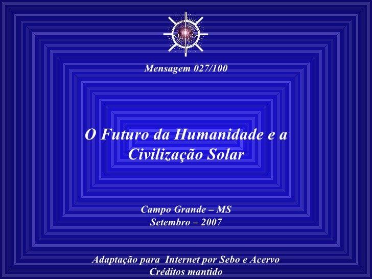 O futuro da humanidade e a Civilização solar