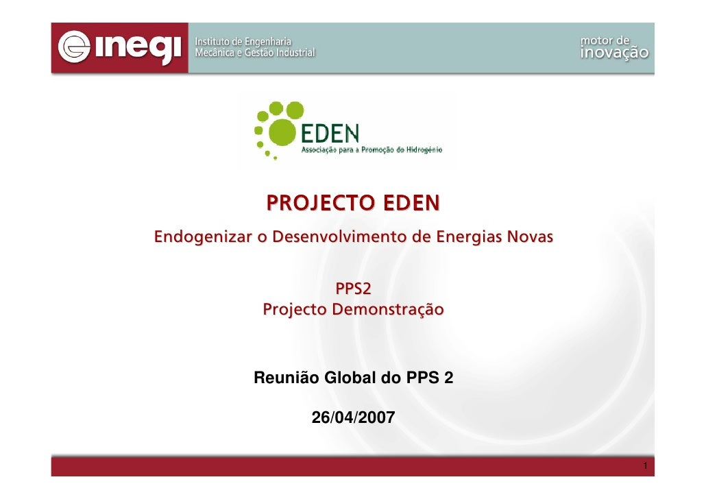 PROJECTO EDEN Endogenizar o Desenvolvimento de Energias Novas                        PPS2             Projecto Demonstraçã...