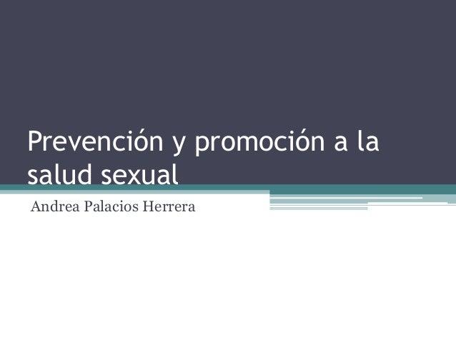 Prevención y promoción a la salud sexual Andrea Palacios Herrera