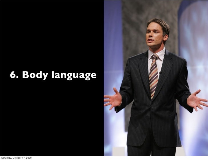 6. Body language     Saturday, October 17, 2009