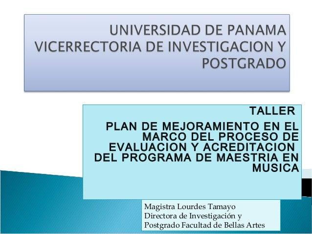 TALLER PLAN DE MEJORAMIENTO EN EL      MARCO DEL PROCESO DE  EVALUACION Y ACREDITACIONDEL PROGRAMA DE MAESTRIA EN         ...