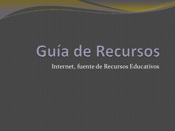 Internet, fuente de Recursos Educativos