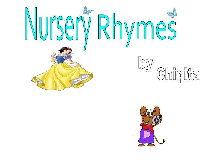 Nursery  Rhymes by Chiqita