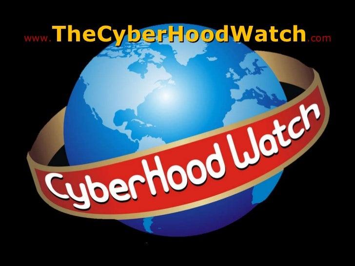 www. TheCyberHoodWatch .com
