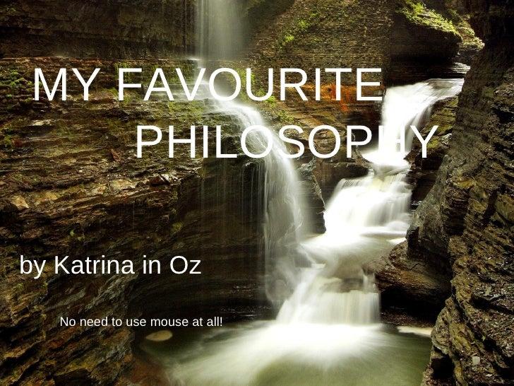 My Favourite Philosophy