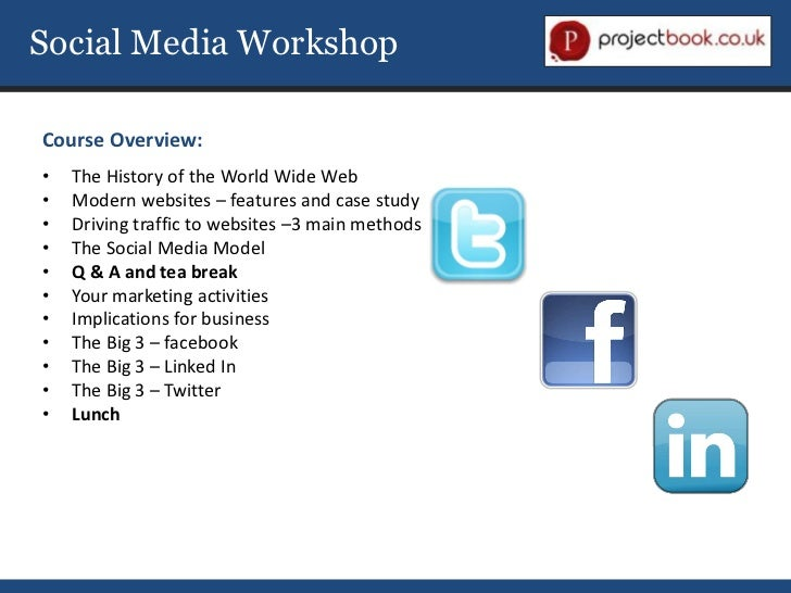 Social Media Workshop<br />Course Overview:<br /><ul><li>The History of the World Wide Web