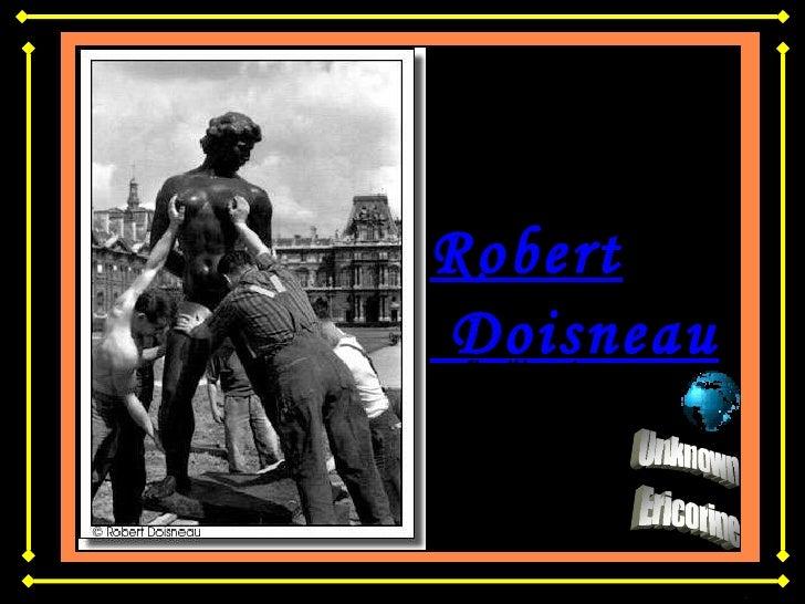 Robert Doisneau Le silence afin d'écouter.  L'attention afin de chuchoter .