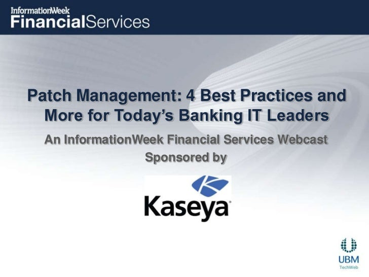 Patch Management: 4 Best Practices and More for Today's Banking IT Leaders<br />An InformationWeek Financial Services Webc...