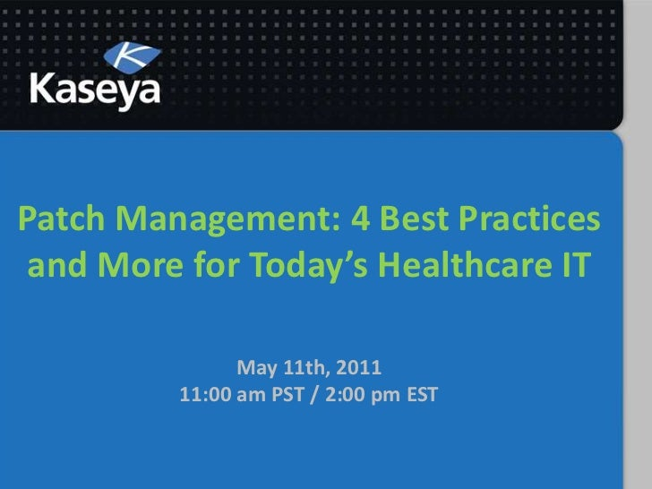 Patch Management: 4 Best Practices and More for Today's Healthcare ITMay 11th, 201111:00 am PST / 2:00 pm EST<br />
