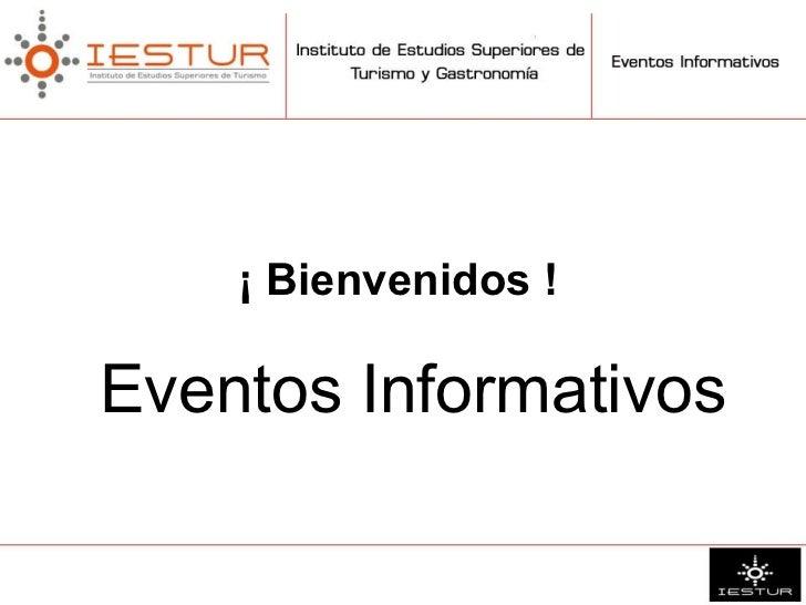 ¡ Bienvenidos !Eventos Informativos