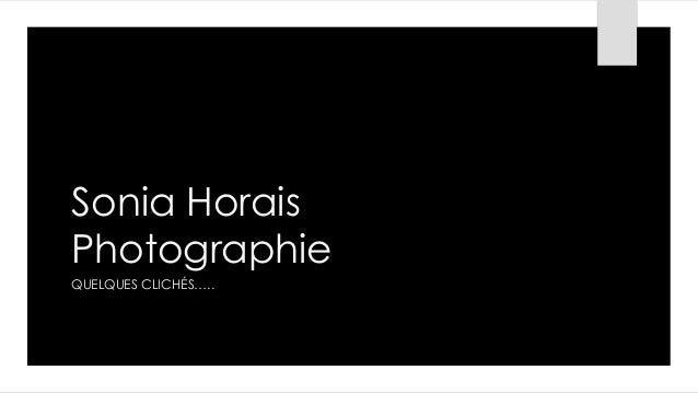 Sonia Horais Photographie QUELQUES CLICHÉS…..