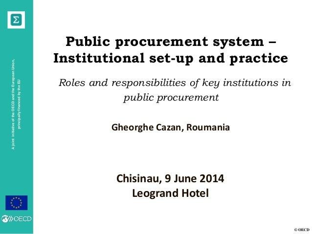 © OECD AjointinitiativeoftheOECDandtheEuropeanUnion, principallyfinancedbytheEU Public procurement system – Institutional ...