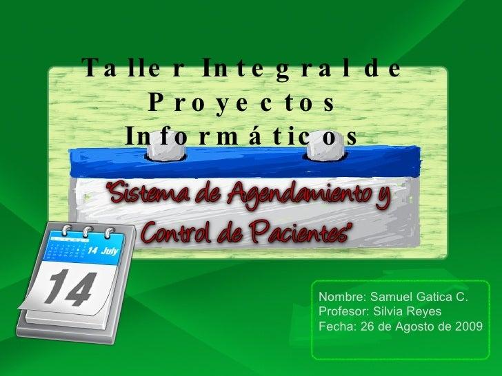 Nombre: Samuel Gatica C. Profesor: Silvia Reyes Fecha: 26 de Agosto de 2009