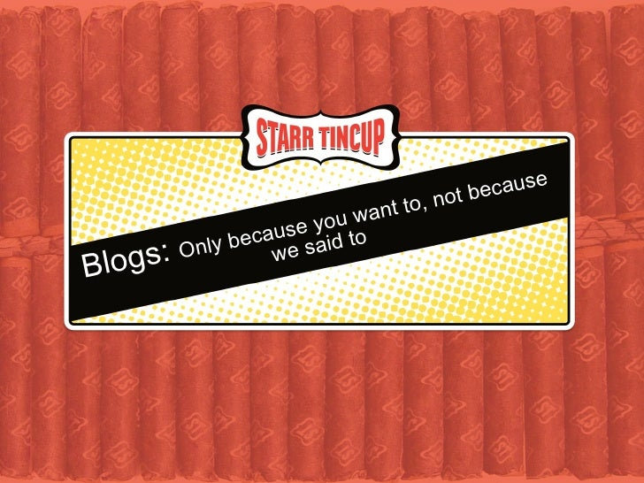 Blogs: Only because you want to, not because we said to
