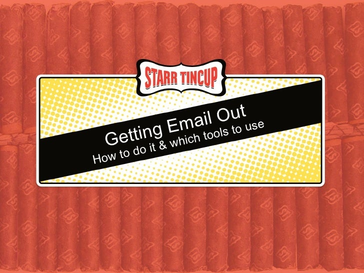 Getting Email Out How to do it & which tools to use