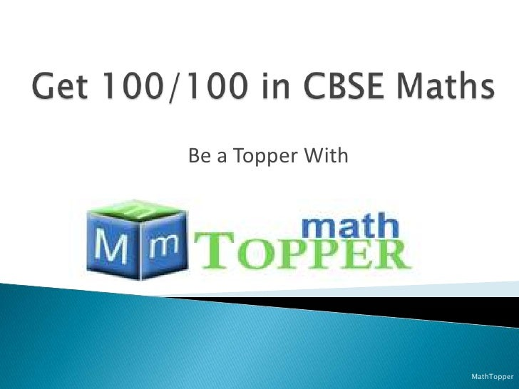 Get 100/100 in CBSE Maths<br />Be a Topper With<br />MathTopper<br />