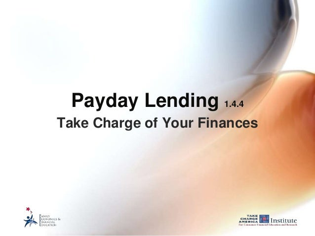 Payday Lending 1.4.4 Take Charge of Your Finances
