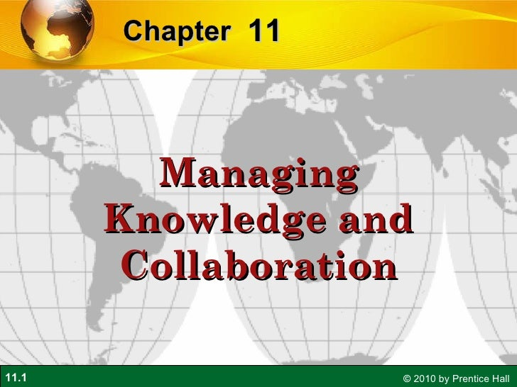 11 Chapter   Managing Knowledge and Collaboration