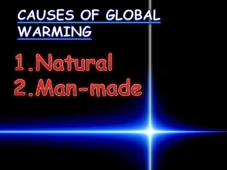 Was global warming man made or by natural causes?