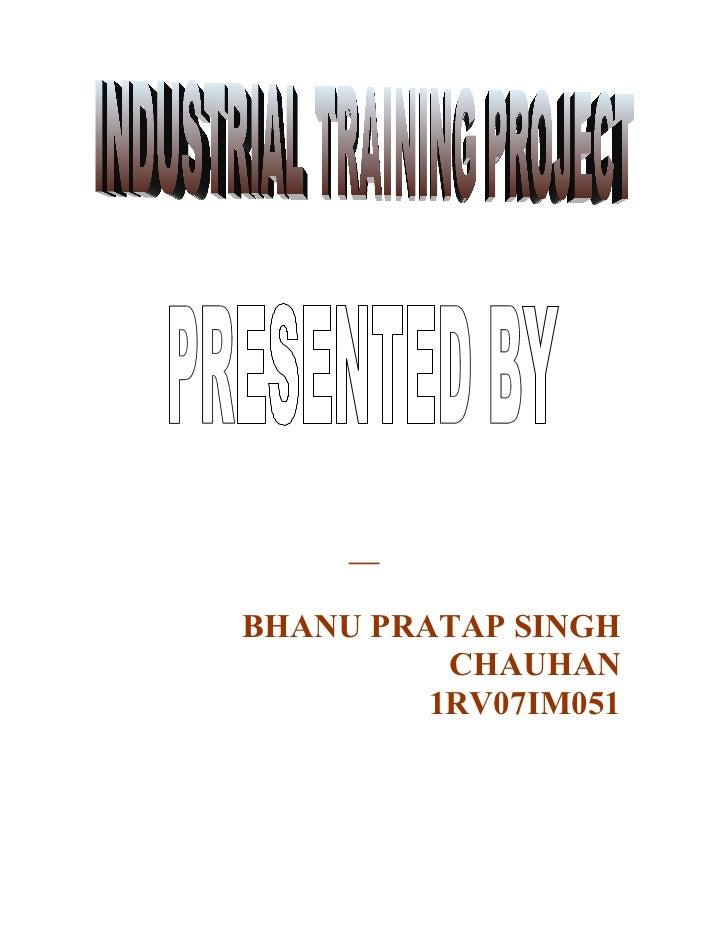 BHANU PRATAP SINGH          CHAUHAN         1RV07IM051