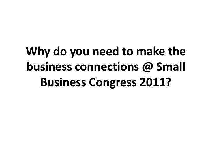 Why do you need to make the business connections @ Small Business Congress 2011?<br />