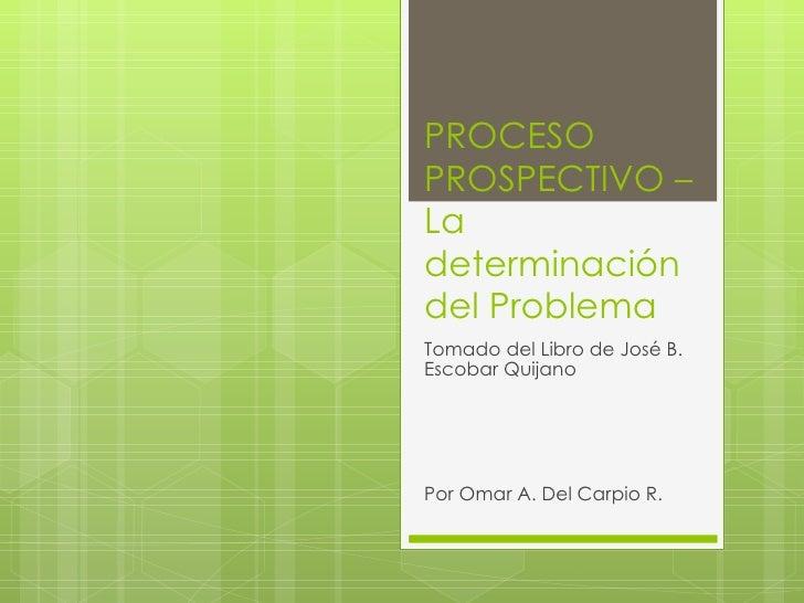 Proceso Prospectivo: Determinación del Problema