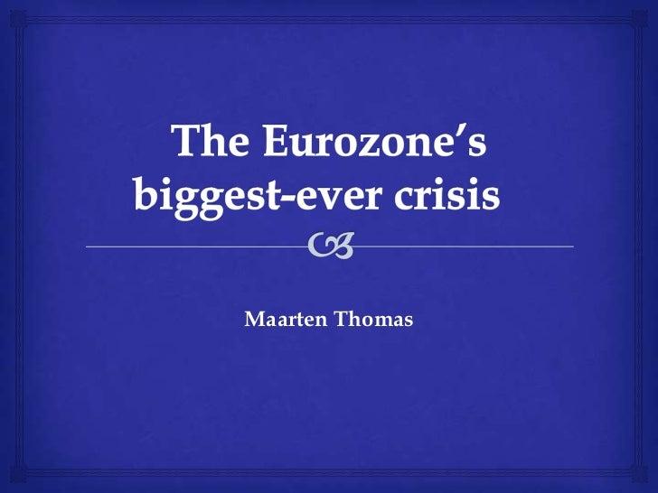 The Eurozone's biggest-ever crisis