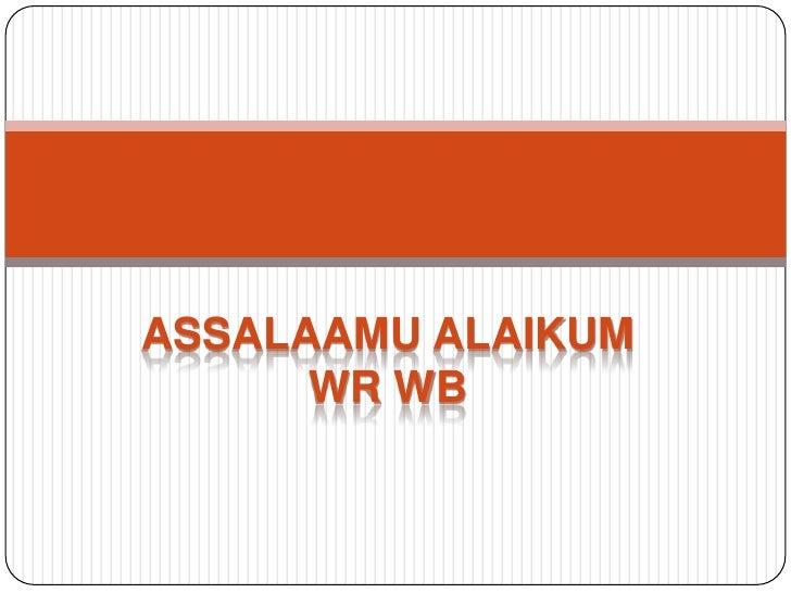 ASSALAAMU ALAIKUM      WR WB