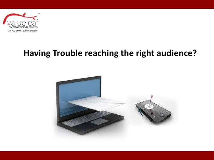 Having Trouble reaching the right audience?