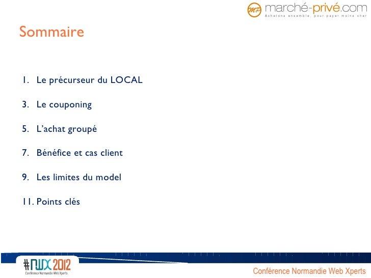 Sommaire1. Le précurseur du LOCAL3. Le couponing5. L'achat groupé7. Bénéfice et cas client9. Les limites du model11. Point...