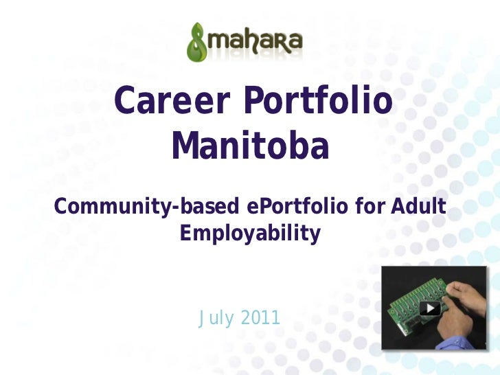 Career Portfolio        ManitobaCommunity-based ePortfolio for Adult          Employability             July 2011