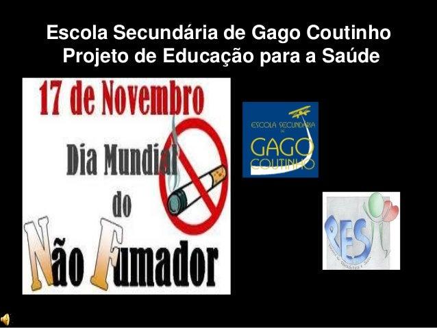 Escola Secundária de Gago Coutinho Projeto de Educação para a Saúde  Educar para a Saúde Sexual