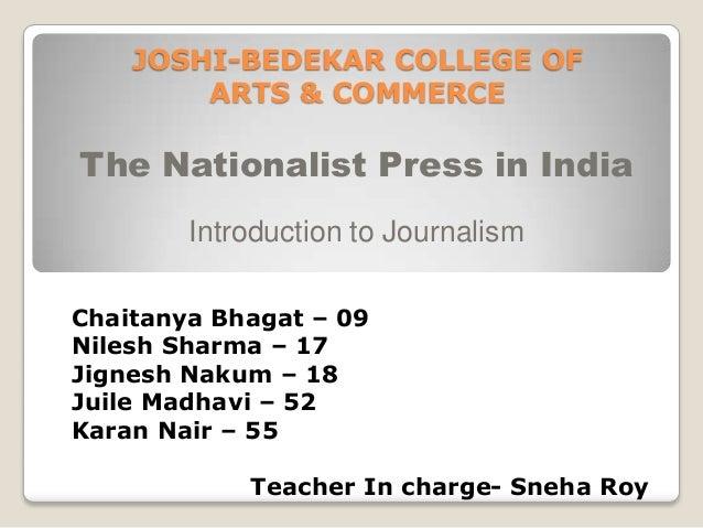 JOSHI-BEDEKAR COLLEGE OF        ARTS & COMMERCEThe Nationalist Press in India        Introduction to JournalismChaitanya B...