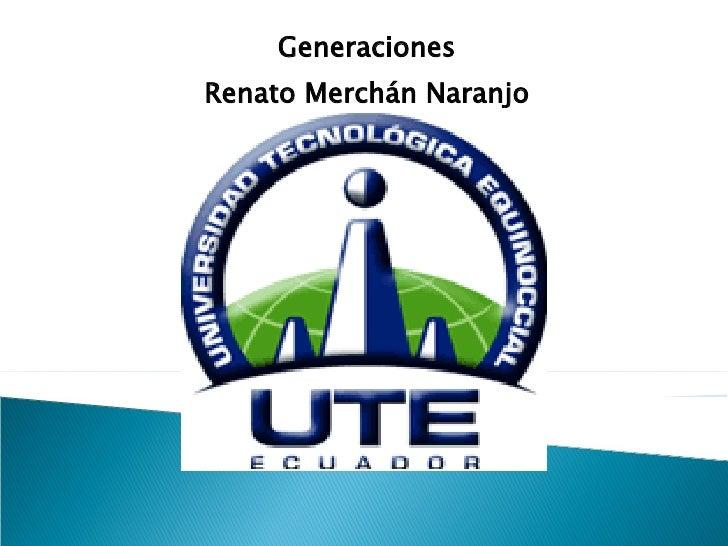 Generaciones Renato Merchán Naranjo