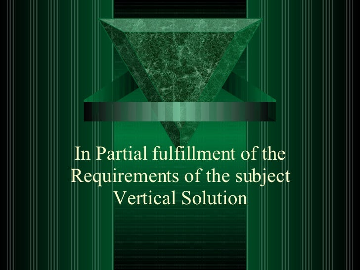In Partial fulfillment of the Requirements of the subject Vertical Solution
