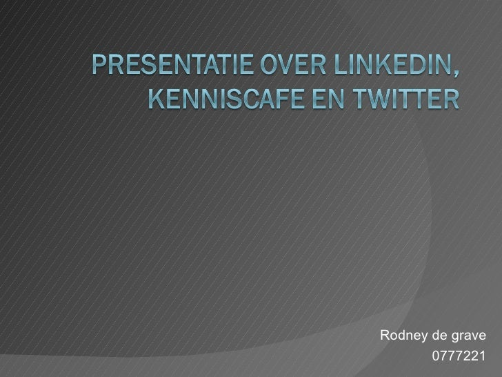 Presentatie LinkedIN, Kenniscafe