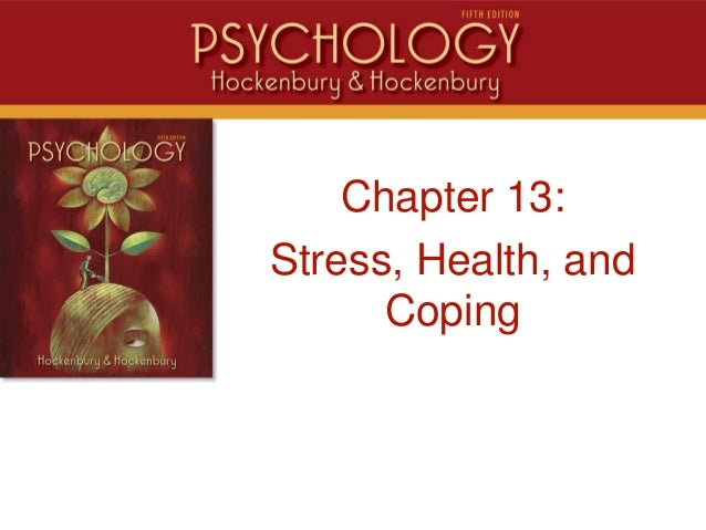 IntroChapter 13:Stress, Health, andCoping