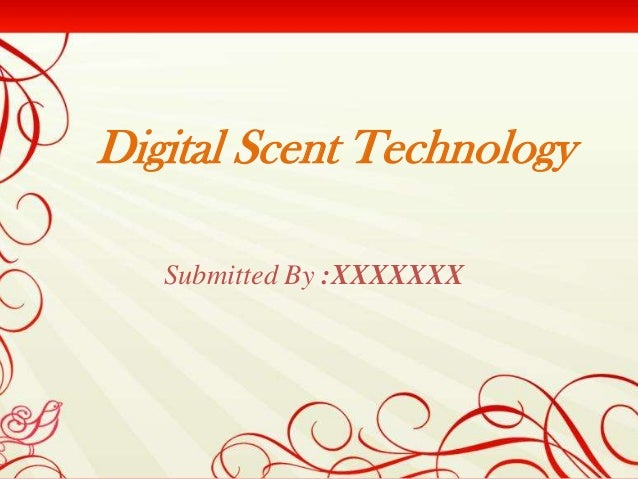 Digital Scent Technology   Submitted By :XXXXXXX