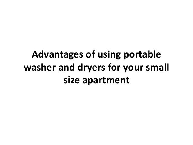 Advantages of using portable washer and dryers for your