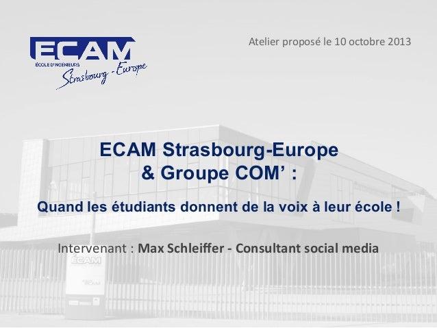 ECAM Strasbourg-Europe & Groupe COM' : Quand les étudiants donnent de la voix à leur école ! Atelier proposé le 10 octobre...