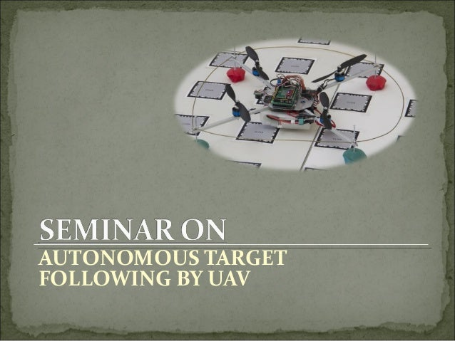 AUTONOMOUS TARGET FOLLOWING BY UAV