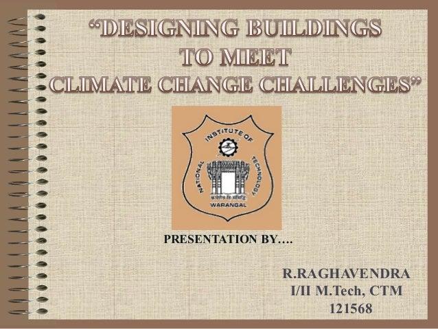 PRESENTATION BY….  R.RAGHAVENDRA I/II M.Tech, CTM 121568